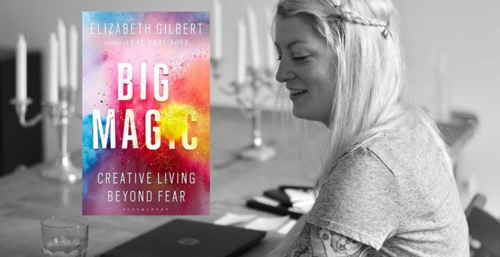 Rezension Big Magic Elizabeth Gilbert